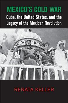 Mexico s Cold War PDF