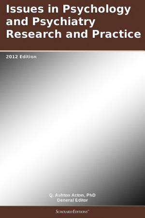 Issues in Psychology and Psychiatry Research and Practice  2012 Edition PDF