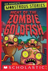 Monstrous Stories #1: Night of the Zombie Goldfish