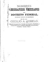 Nombres geográficos mexicanos del Distrito Federal: estudio crítico-etimològico