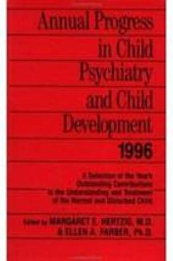 Annual Progress in Child Psychiatry and Child Development 1996 PDF