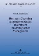 Business Coaching als unterst  tzendes Instrument im Strategischen Management PDF