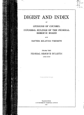 Digest and Index of Opinions of Counsel: Informal Rulings of the Federal Reserve Board and Matter Relating Thereto, from the Federal Reserve Bulletin, 1915-1916