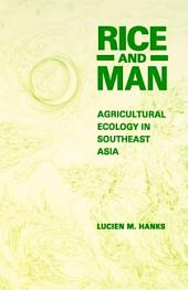 Rice and Man: Agricultural Ecology in Southeast Asia