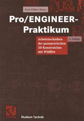 Pro/ENGINEER-Praktikum: Arbeitstechniken der parametrischen 3D-Konstruktion mit Wildfire, Ausgabe 3