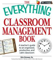 The Everything Classroom Management Book PDF