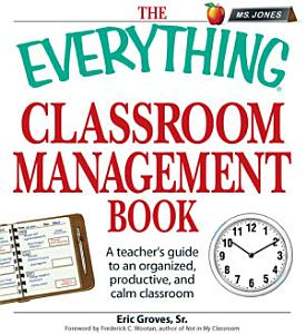 The Everything Classroom Management Book Book