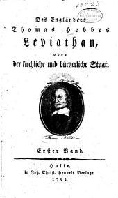 Des engländers Thomas Hobbes Leviathan: cder, Der kirchliche und bürgerliche staat ...
