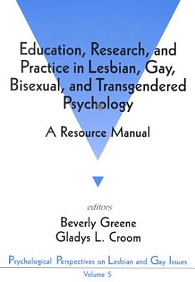 Education  Research  and Practice in Lesbian  Gay  Bisexual  and Transgendered Psychology