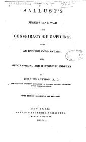 Sallust's Jugurthine war and Conspiracy of Catiline: with an English commentary, and geographical and historical indexes