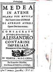 Medea in Atene drama per musica nel teatro Zane à S. Moisè di Aurelio Aureli opera decima ottaua. Consacrato all' illustriss. ... Alessandro Contarini ..