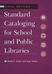 Standard Cataloging for School and Public Libraries, 5th Edition: Edition 5