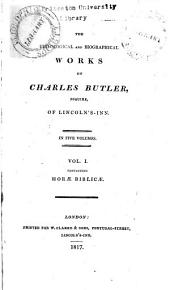 The Philological and Biographical Works of Charles Butler, Esquire, of Lincoln's-Inn: Volume 1