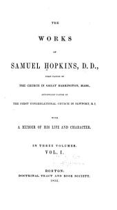 The works of Samuel Hopkins: Volume 1