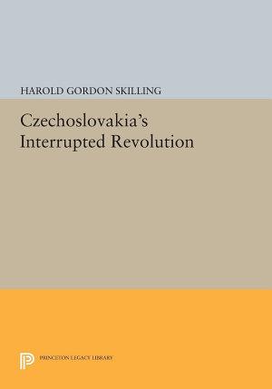 Czechoslovakia's Interrupted Revolution