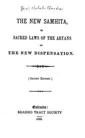 The New Samhita: Or Sacred Laws of the Aryans of the New Dispensation