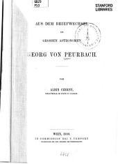 Aus dem Briefwechsel des grossen Astronomen Georg von Peurbach