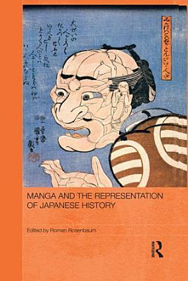 Manga and the Representation of Japanese History PDF