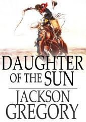 Daughter of the Sun: A Tale of Adventure