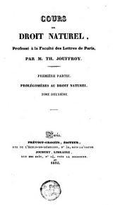 Cours de droit naturel: 1-2: Prolégomènes au droit naturel ; 3. publié par M. Ph. Damiron, Volume2