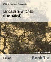 Lancashire Witches (Illustrated)