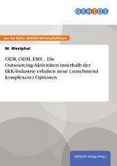 OEM, ODM, EMS... Die Outsourcing-Aktivitäten innerhalb der I&K-Industrie erhalten neue (zunehmend komplexere) Optionen