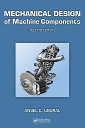 Mechanical Design of Machine Components: Edition 2