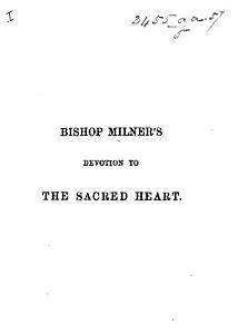 Bishop Milner s Devotion to the Sacred Heart of Jesus     New edition  to which is added Devotions to the Immaculate Heart of Mary PDF