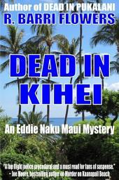 Dead in Kihei (An Eddie Naku Maui Mystery)