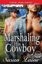 Marshaling His Cowboy [Cowboys of Snow Lake 8]