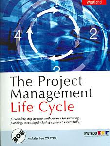 The Project Management Life Cycle Book