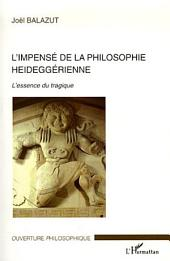 L'impensé de la philosophie heideggérienne: L'essence du tragique