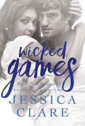 Wicked Games: A Games Novel: Reality TV Romance with an Alpha Hero and Friends to Lovers on a Remote Tropical Island