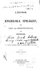 Lärobok i engelska språket, med läs- och skrif-öfningar, för begynnare
