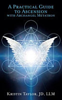 A Practical Guide to Ascension with Archangel Metatron PDF