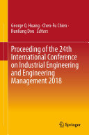 Proceeding of the 24th International Conference on Industrial Engineering and Engineering Management 2018