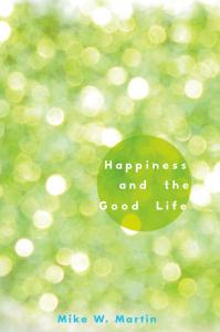 Happiness and the Good Life PDF
