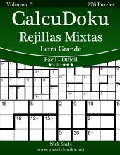 CalcuDoku Rejillas Mixtas Impresiones con Letra Grande - De Fácil a Difícil - Volumen 5 - 276 Puzzles