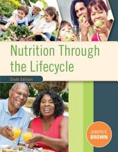 Nutrition Through the Life Cycle: Edition 6