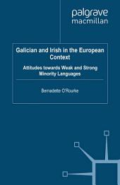 Galician and Irish in the European Context: Attitudes Towards Weak and Strong Minority Languages