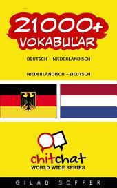 21000+ Deutsch - Niederländisch Niederländisch - Deutsch Vokabular