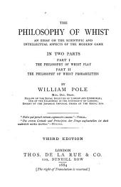The Philosophy of Whist: An Essay on the Scientific and Intellectual Aspects of the Modern Game ...