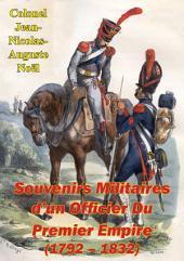 Souvenirs Militaires d'un Officier Du Premier Empire (1792 – 1832)
