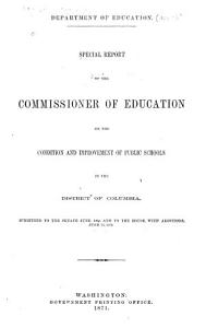 Special Report of the Commissioner of Education on the Condition and Improvement of Public Schools in the District of Columbia PDF