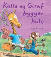 Kalle og Giraf bygger hule