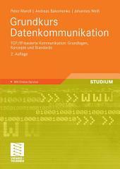 Grundkurs Datenkommunikation: TCP/IP-basierte Kommunikation: Grundlagen, Konzepte und Standards, Ausgabe 2