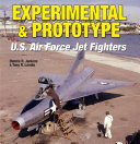 Experimental & Prototype U.S. Air Force Jet Fighters