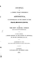 Journal of a three years' residence in Abyssinia, in furtherance of the objects of the Church Missionary Society: To which is prefixed a brief history of the church of Abyssinia by Prof. Lee