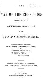 The War of the Rebellion: a compilation of the official records of the Union and Confederate armies, Volume 43, Part 1