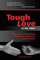 Tough Love - Power, Culture and Diversity In Negotiations, Mediation & Conflict Resolution